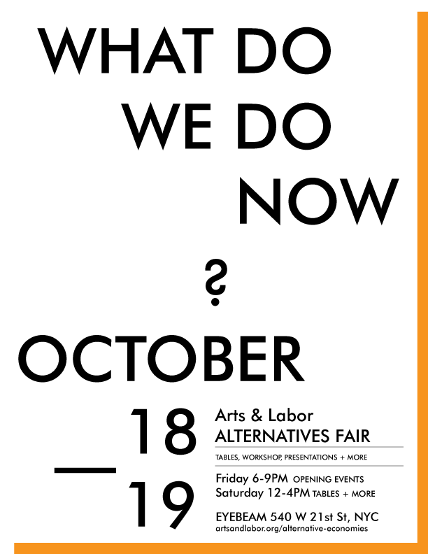 Alternative Economies What Do We Do Now? Alternative Fair Oct 18-19
