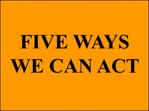 Five Ways We Can Act